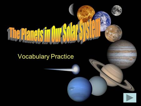 Vocabulary Practice Once the sun had set, the room grew too _____ for reading. a) solar systemsolar system b) temperaturestemperatures c) telescopetelescope.