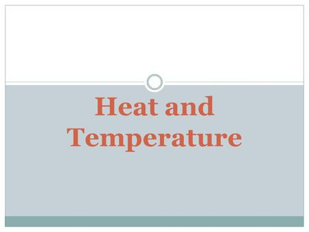Heat and Temperature. Temperature The measure of the average kinetic energy of all of the particles within an object.