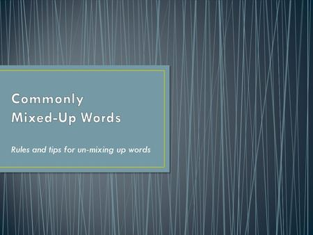 Rules and tips for un-mixing up words. Quiet- (adj.) of little activity (n.) tranquility or silence (v.) to cause to be quiet Examples: After lunch the.