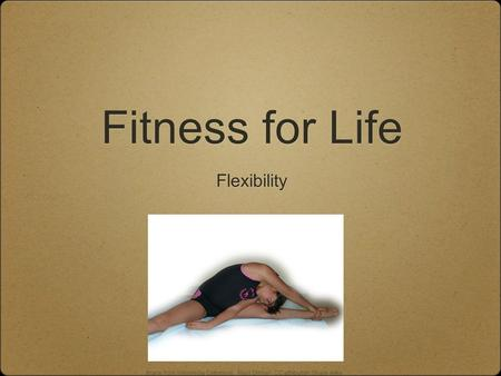 Fitness for Life Flexibility Image from Wikimedia Commons, Nevit Dilmen, CC attribution Share-Alike.