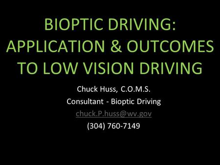 BIOPTIC DRIVING: APPLICATION & OUTCOMES TO LOW VISION DRIVING