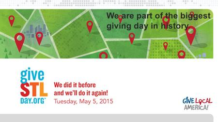 We are part of the biggest giving day in history..