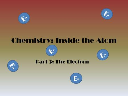 Chemistry: Inside the Atom Part 3: The Electron E-