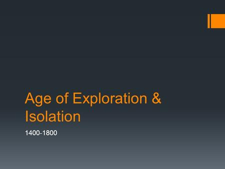 Age of Exploration & Isolation