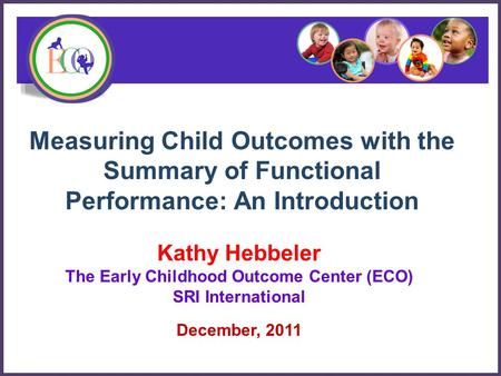 The Early Childhood Outcome Center (ECO)