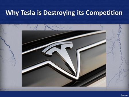 Why Tesla is Destroying its Competition