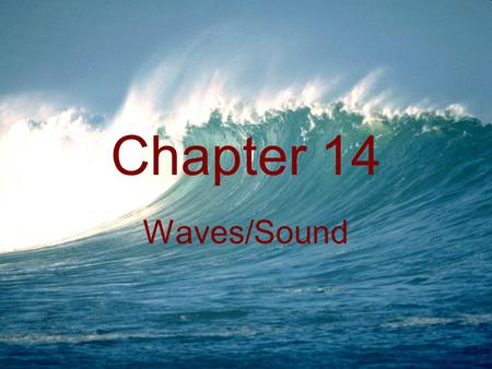 Chapter 14 Waves/Sound. The Nature of Waves What is a wave? A wave is a repeating disturbance or movement that transfers energy through matter or space.