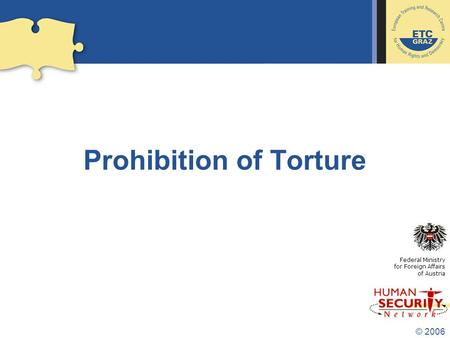 © 2006 Prohibition of Torture Federal Ministry for Foreign Affairs of Austria.