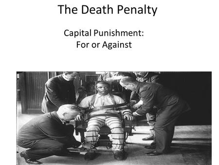 Capital Punishment: For or Against