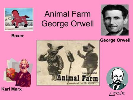 Animal Farm George Orwell Karl Marx George Orwell Boxer.