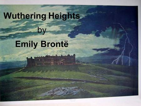 Wuthering Heights by Emily Brontë.