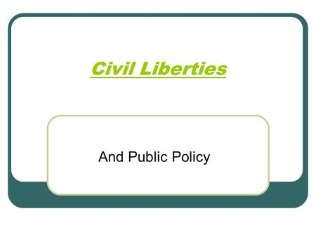 Civil Liberties And Public Policy.