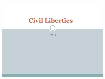 Civil Liberties CH 4.