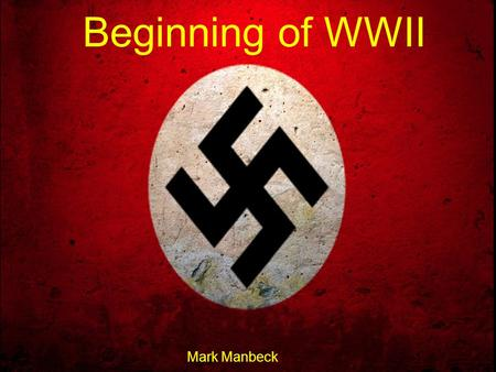 Beginning of WWII Mark Manbeck. Eugenics Eugenics, the social movement claiming to improve the genetic features of human populations through selective.