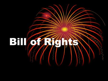 Bill of Rights. First Amendment Congress shall make no law respecting an establishment of religion, or prohibiting the free exercise thereof; or abridging.
