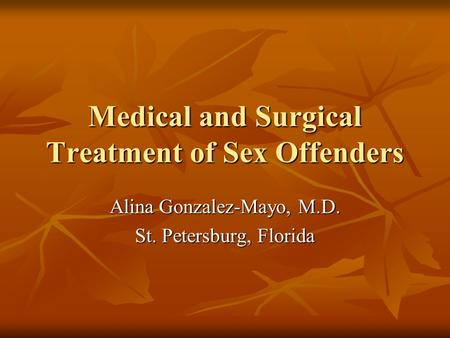 Medical and Surgical Treatment of Sex Offenders