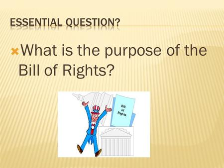  What is the purpose of the Bill of Rights?.  How does the Bill of Rights affect our lives?  What if there was no Bill of Rights?  How does the Bill.