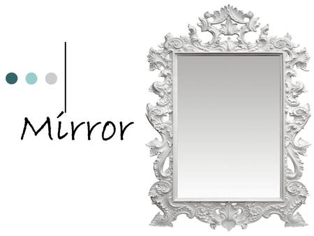 "Mirror. ""Mirrors are ice which do not melt: what melts are those who admire themselves in them."" - Paul Morand."