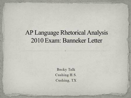 benjamin banneker rhetorical analysis essay Benjamin banneker rhetorical analysis in his sentimental, yet candid letter, banneker reminds the reader of their past with the british crown and his.