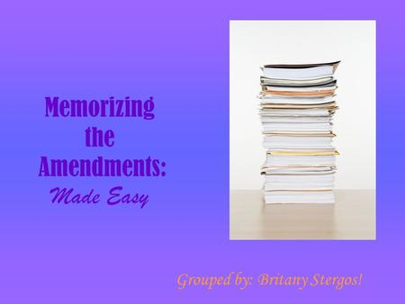 Memorizing the Amendments: Made Easy