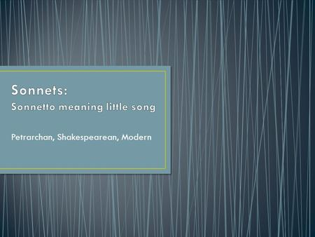 Sonnets: Sonnetto meaning little song