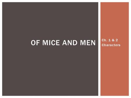Ch. 1 & 2 Characters OF MICE AND MEN. CHARACTERS.