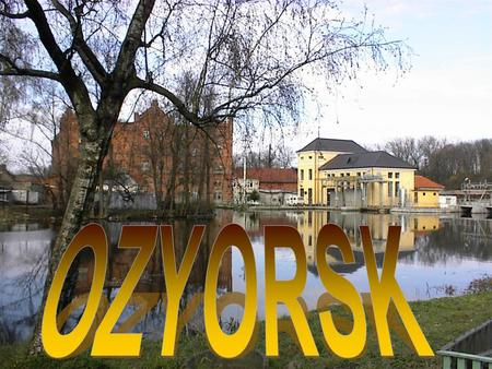 I like Ozyorsk, my native town! I like Ozyorsk, my native town! I like it when the sun is shining brightly And when the rain's falling down, And when.