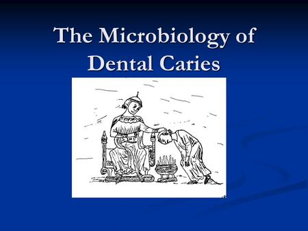 The Microbiology of Dental Caries. Caries defined Dental caries- an infectious disease that damages the structures of teeth. Dental caries- an infectious.