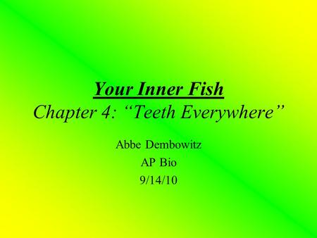 "Your Inner Fish Chapter 4: ""Teeth Everywhere"""