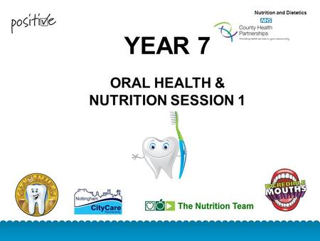 ORAL HEALTH & NUTRITION SESSION 1