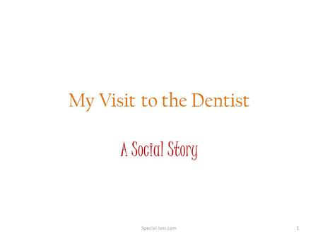 My Visit to the Dentist A Social Story Special-Ism.com1.