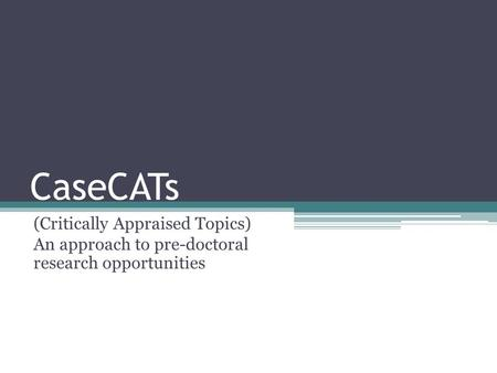 CaseCATs (Critically Appraised Topics)