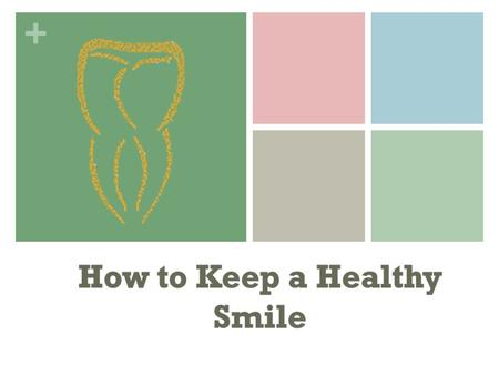 How to Keep a Healthy Smile