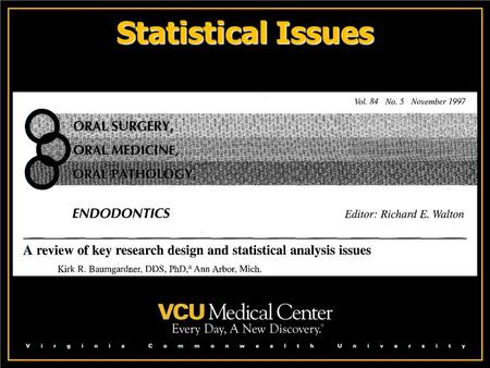 Statistical Issues. Statement of the Problem How often are articles published with errors in statistical methods? – –So what? Should we believe only articles.