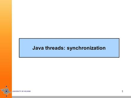 1 Java threads: synchronization. 2 Thread states 1.New: created with the new operator (not yet started) 2.Runnable: either running or ready to run 3.Blocked: