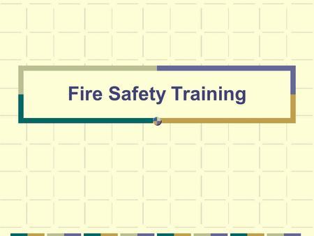 Fire Safety Training.