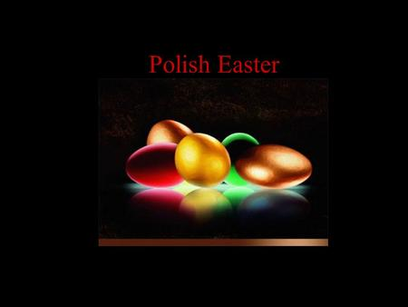 Polish Easter. A Traditional Polish Easter Basket.