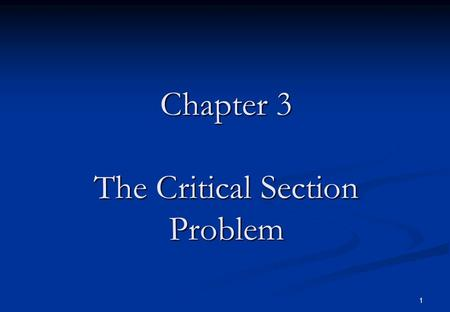 Chapter 3 The Critical Section Problem