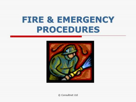 FIRE & EMERGENCY PROCEDURES