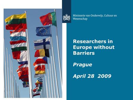 Researchers in Europe without Barriers Prague April 28 2009.