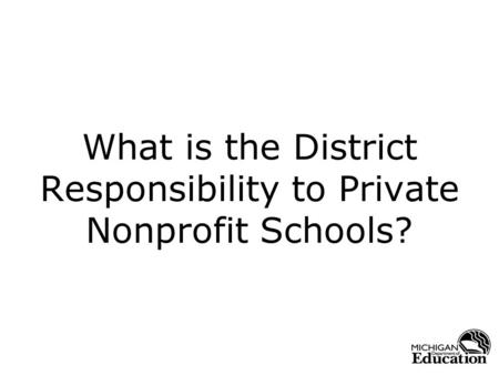 What is the District Responsibility to Private Nonprofit Schools?
