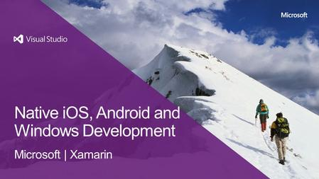 Native iOS, Android and Windows Development Microsoft | Xamarin.