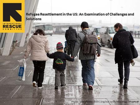 Photo:  Refugee Resettlement in the US: An Examination of Challenges and Solutions.