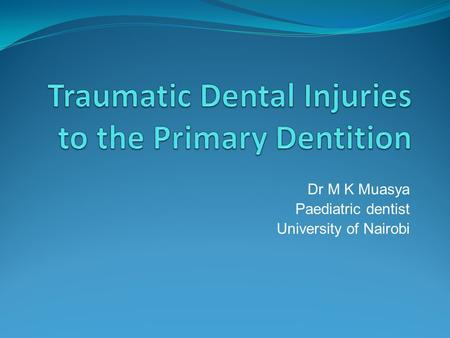 Traumatic Dental Injuries to the Primary Dentition
