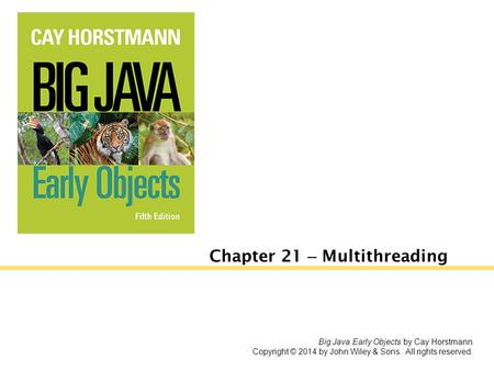 Chapter 21 – Multithreading