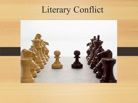 Literary Conflict. Conflict In a story, conflict is the struggle between opposing forces.
