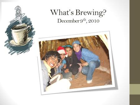 What's Brewing? December 9 th, 2010. Christopher Nikoloff Head of School Welcome Purpose of Orientation.