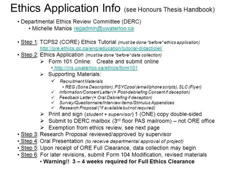 Ethics Application Info (see Honours Thesis Handbook) Departmental Ethics Review Committee (DERC) Michelle Manios