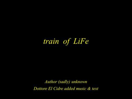 train of LiFe Author (sadly) unknown