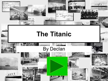 The Titanic By Declan. Contents Construction Facilities onboard Maiden voyage The sinking Aftermath.